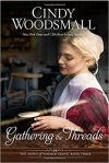 Gathering the Threads: A Novel (The Amish of Summer Grove)  by Cindy Woodsmall