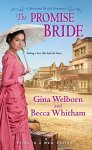 The Promise Bride (A Montana Brides Romance) by Gina Welborn and Becca Whitham