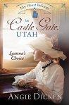 My Heart Belongs in Castle Gate, Utah: Leanna's Choice    by AngieDicken