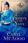 Mighty to Save (Texas Romance Family Saga Book 9)  by CarylMcAdoo