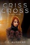 Criss Cross: A Holly Novel  by C.C.Warrens