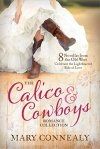 The Calico and Cowboys Romance Collection:  by Mary Connealy