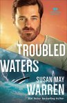 Troubled Waters (Montana Rescue Book #4) Troubled Waters (Montana Rescue Book #4) by Susan May Warren