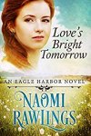 Love's Bright Tomorrow: Historical Christian Romance (Eagle Harbor Book 6)  by Naomi Rawlings
