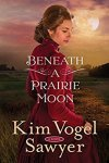 BENEATH A PRAIRIE MOON    by Kim VogelSawyer