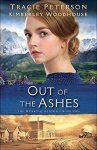 Out of the Ashes (The Heart of Alaska Book #2)  Tracie Peterson and Kimberly Woodhouse