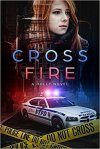 Cross Fire (A Holly Novel Book 2)   by C.C.Warrens