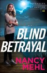 Blind Betrayal (Defenders of Justice Book #3)  by Nancy Mehl