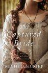 The Captured Bride: Daughters of the Mayflower by Michelle Griep