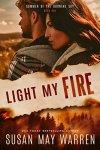 Light My Fire: Christian romantic suspense (Summer of the Burning Sky Book 1…….by Susan MayWarren