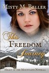 This Freedom Journey (Heart of the Mountains)   by Misty M.Beller