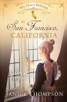 My Heart Belongs in San Francisco, California: Abby's Prospects   by Janice Thompson