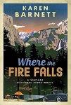 Where the Fire Falls: A Vintage National Parks Novel……. by KarenBarnett