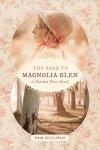 The Road to Magnolia Glen (A Natchez Trace Novel) by PamHillman